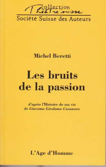 Les Bruits de la Passion Editions Age d'Homme