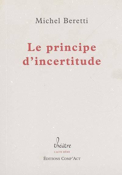 Le Principe d'incertitude Editions Comp'Act